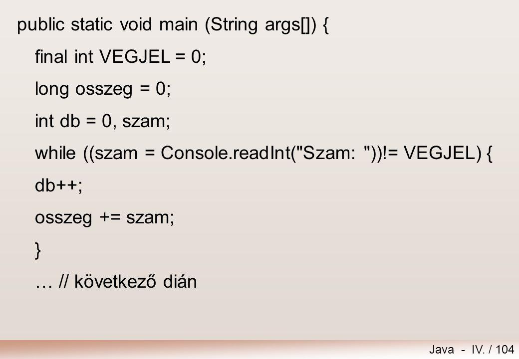 public static void main (String args[]) {